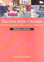 Success with Chinese - A Communicative Approach for Beginners (Reading & Writing)